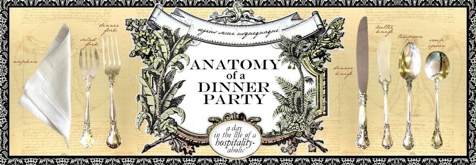 Anatomy of a Dinner Party: a day in the life of a hospitalityaholic
